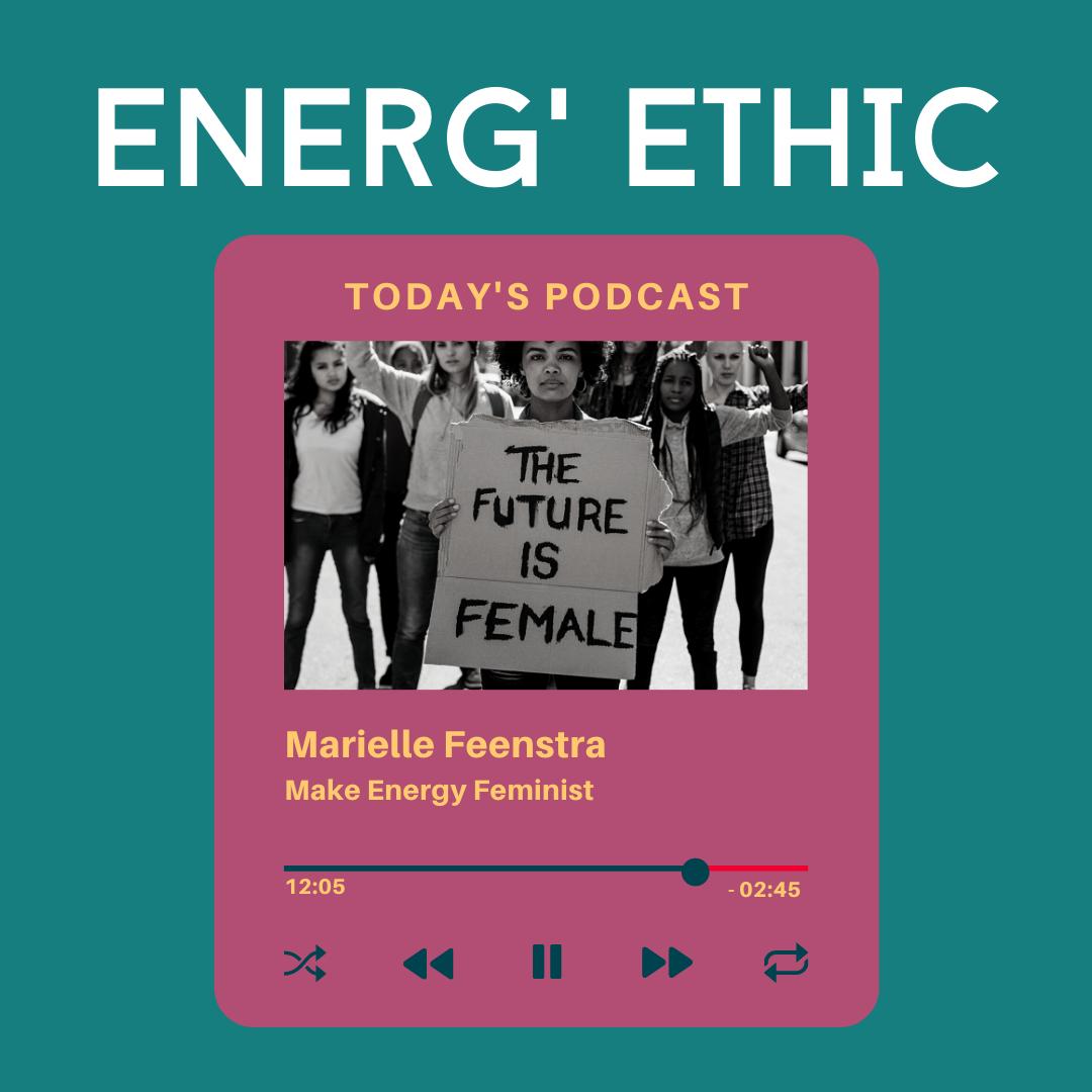 Energ'Ethic Podcast Energy Feminist
